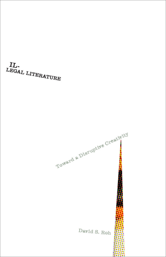 Illegal Literature: Toward a Disruptive Creativity